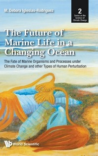 Future of Marine Life in a Changing Ocean, The
