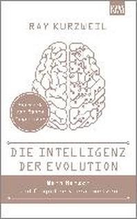 Die Intelligenz der Evolution Wenn Mensch und Computer verschmelzen