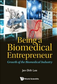 Being a Biomedical Entrepreneur - Growth of the Biomedical Industry