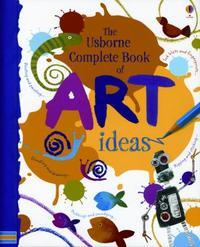 Complete Book of Art Ideas (Reduced