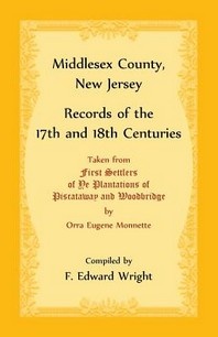 Middlesex County, New Jersey Records of the 17th and 18th Centuries