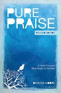Pure Praise (Revised)