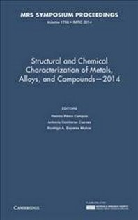 Structural and Chemical Characterization of Metals, Alloys, and Compounds - 2014