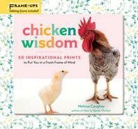 Chicken Wisdom Frame-Ups