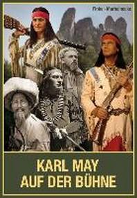 Karl May auf der Buehne - Band I