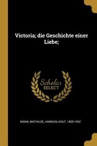 Victoria; Die Geschichte Einer Liebe;