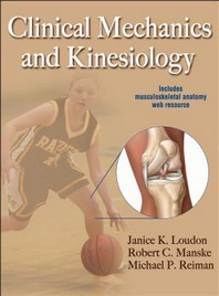 Clinical Mechanics and Kinesiology with Web Resource