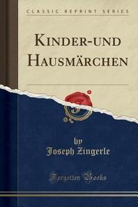 Kinder-Und Hausmarchen (Classic Reprint)
