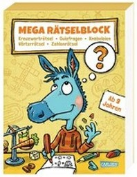 Mega Raetselblock - Kreuzwortraetsel, Quizfragen, Knobeleien, Woerterraetsel, Zahlenraetsel