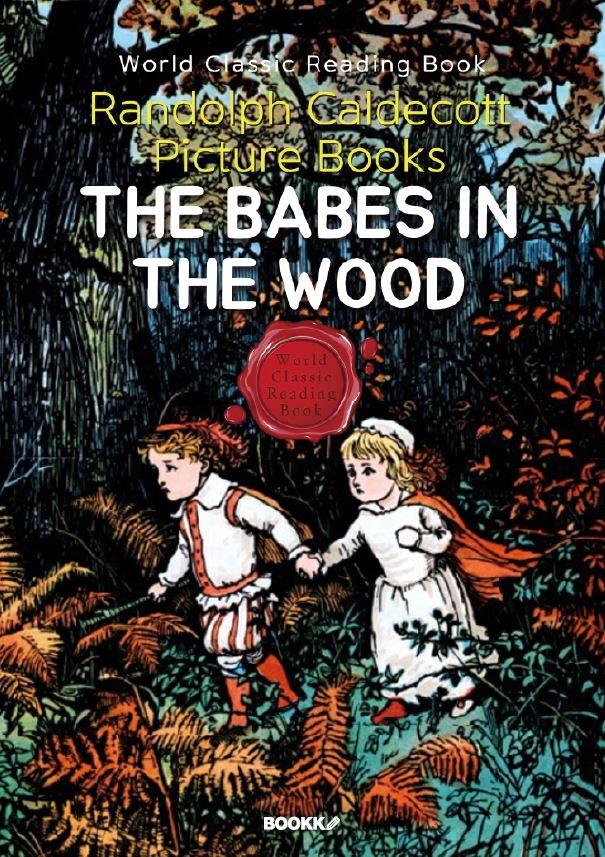 랜돌프 칼데콧 그림책 숲속의 아이-Randolph Caldecott Picture Books, THE BABES IN THE WOOD(컬러영문판)