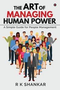 The Art of Managing Human Power