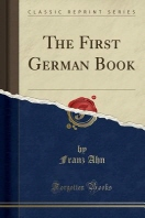 The First German Book (Classic Reprint)