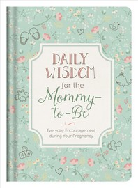 Daily Wisdom for the Mommy-To-Be