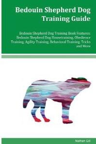 Bedouin Shepherd Dog Training Guide Bedouin Shepherd Dog Training Book Features