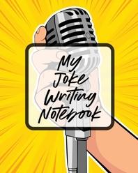 My Joke Writing Notebook