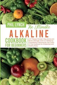 The Ultimate Alkaline Cookbook for Beginners
