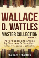 Wallace D. Wattles Master Collection, Volume 1