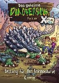 Das geheime Dinoversum Xtra - Rettung fuer den Ankylosaurus
