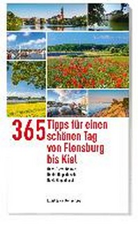 365 Tipps fuer einen schoenen Tag von Flensburg bis Kiel