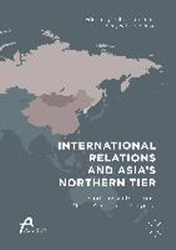 International Relations and Asia's Northern Tier