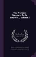The Works of Monsieur de La Bruyere ..., Volume 2