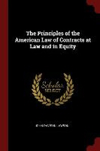 The Principles of the American Law of Contracts at Law and in Equity
