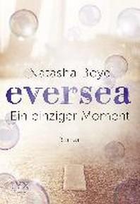 Eversea 01- Ein einziger Moment