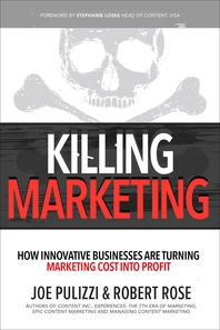 Killing Marketing  How Innovative Businesses Are Turning Marketing Cost Into Profit