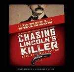 Chasing Lincoln's Killer (Audio Library Edition)