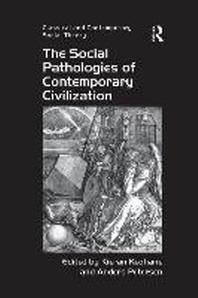 The Social Pathologies of Contemporary Civilization