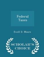 Federal Taxes - Scholar's Choice Edition