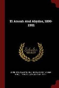 El Amrah and Abydos, 1899-1901