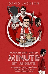 Manchester United Minute by Minute