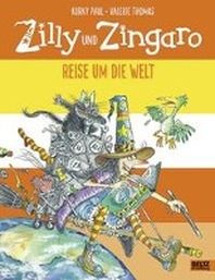 Zilly und Zingaro. Reise um die Welt