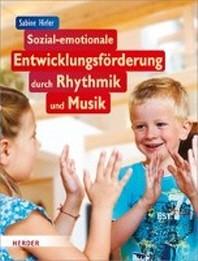 Sozial-emotionale Entwicklungsfoerderung durch Rhythmik und Musik