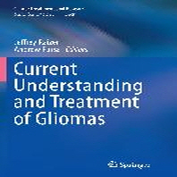Current Understanding and Treatment of Gliomas