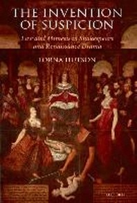 Invention of Suspicion : Law and Mimesis in Shakespeare and Renaissance Drama