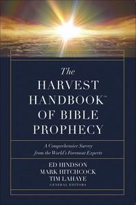 The Harvest Handbook(tm) of Bible Prophecy