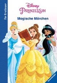Disney Prinzessin: Magische Maerchen fuer Erstleser