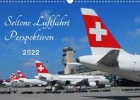 Seltene Luftfahrt Perspektiven (Wandkalender 2022 DIN A3 quer)