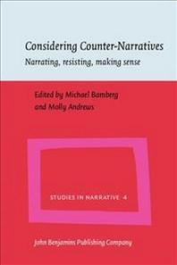 Considering Counter-Narratives: Narrating, Resisting, Making Sense