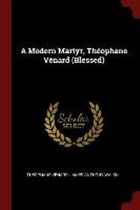 A Modern Martyr, Theophane Venard (Blessed)