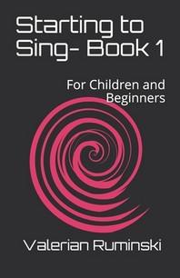 Starting to Sing- Book 1