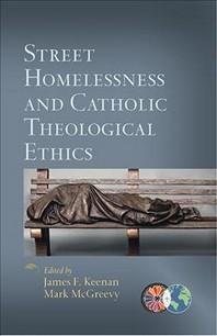 Street Homelessness and Catholic Theological Ethics