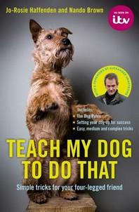Teach My Dog to Do That