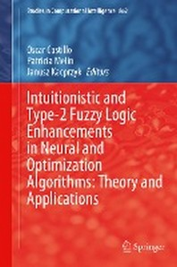 Intuitionistic and Type-2 Fuzzy Logic Enhancements in Neural and Optimization Algorithms
