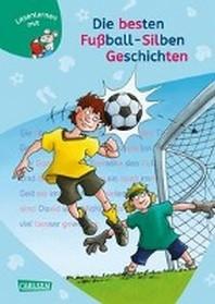 LESEMAUS zum Lesenlernen Sammelbaende: Die besten Fussball-Silbengeschichten zum Lesenlernen