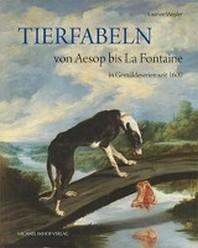 Tierfabeln von Aesop bis La Fontaine in Gemaeldeserien seit 1600