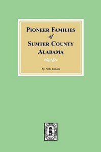 Pioneer Families of Sumter County, Alabama
