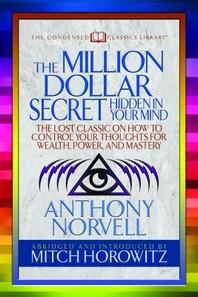 The Million Dollar Secret Hidden in Your Mind (Condensed Classics)